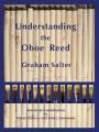 """""""Understanding the Oboe Reed"""" Graham Salter"""